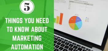 5 Things You Need to Know About Marketing Automation
